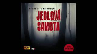 Andrea Maria Schenkelová - Jedlová samota (Thriller, Mluvené slovo, Audioknihy | AudioStory)
