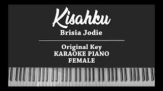 Kisahku (FEMALE KARAOKE PIANO COVER) Brisia Jodie