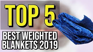 ✅ TOP 5: Best Weighted Blanket 2019