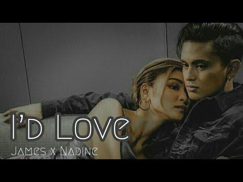 I'd Love - James Reid X Nadine Lustre