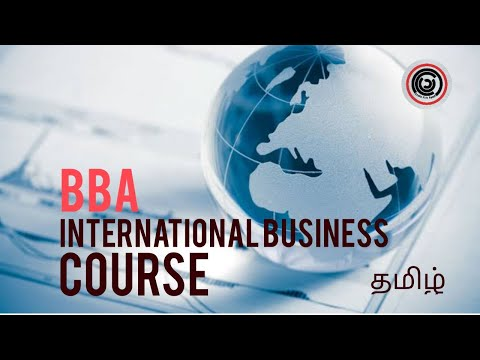 What's in BBA International Business course? | 2021 | Explained | Learn It In Tamil | தமிழ்