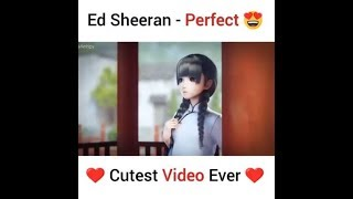 ED SHEERAN PERFECT 😍CUTEST ANIMATED VIDEO😱💋 Perfect Song❤