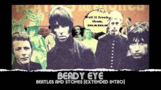 Beady Eye - Beatles and Stones (Extended Intro)