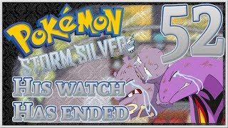POKÉMON STORM SILVER [Nuzlocke] #052: His watch has ended