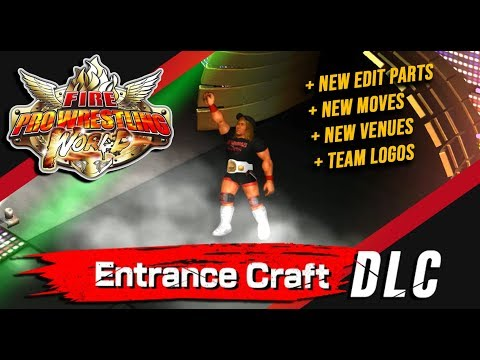 Fire Pro Wrestling World | ENTRANCE CRAFT DLC + NEW EDIT PARTS and VENUES (Ver 2.10.10)