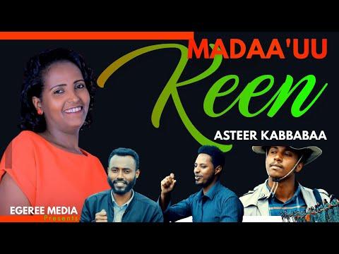 ASTEER KABBABAA: MADAA'UU KEEN ft Aqinaw Dhimma, Hirpha Bahiru and Markos Garoma