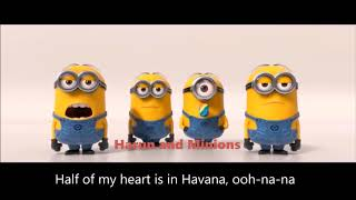 Camila Cabello   Havana Ft. Young Thug (Minions Version) Remix And Lyrics