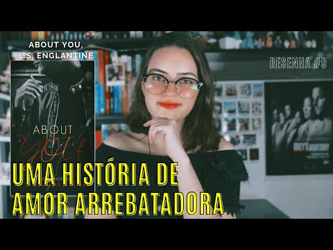 ABOUT YOU, L.S. ENGLANTINE - Resenha #9