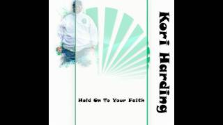 Kori Harding -  Hold On To Your Faith