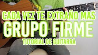 """Video thumbnail of """"Cada Vez Te Extraño Mas - Grupo Firme ft El Yaki (TUTORIAL DE GUITARRA)"""""""