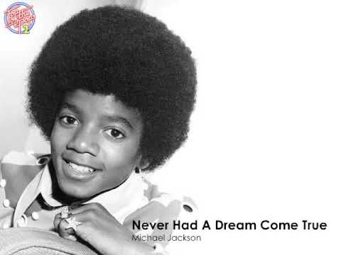 Michael Jackson - Never Had A Dream Come True