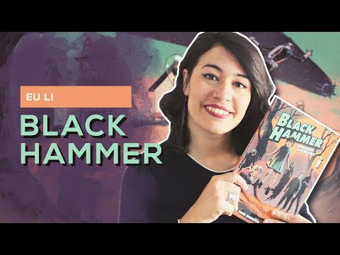 EU LI: Black Hammer - Jeff Lemire | All About That Book |