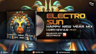 Electro Sun - Happy New Years Mix 2017