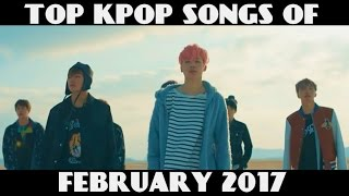 MY TOP KPOP SONGS OF FEBRUARY 2017