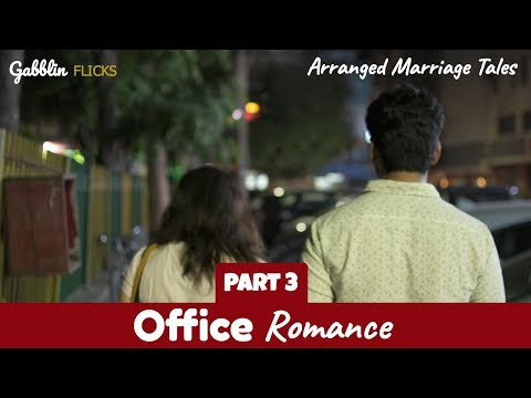 Office Romance - Part 3 | Arranged Marriage Tales