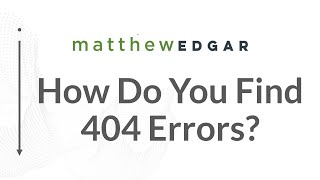 How Do You Find 404 Errors? - Fix Your Website's Technical SEO Problems