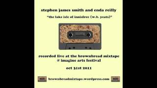 The Lake Isle of Innisfree (WB Yeats) - Stephen James Smith & Enda Reilly - the brownbread mixtape