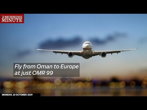 Fly from Oman to Europe at just OMR 99