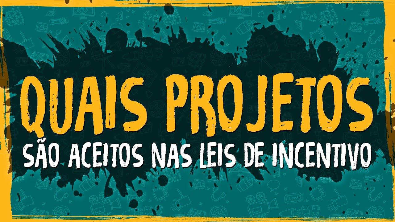 Quais Projetos são Aceitos nas Leis de Incentivo?