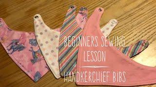 Beginners Sewing Lesson:  Handkerchief Bibs