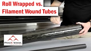 Roll Wrapped Vs. Filament Wound Carbon Fiber Tubes