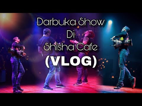 Download VLOG Darbuka Show Aku Di Shisha Cafe! HD Mp4 3GP Video and MP3