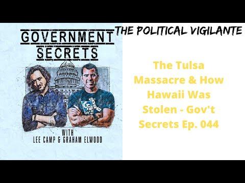 The Tulsa Massacre & How Hawaii Was Stolen - Gov't Secrets Ep. 044