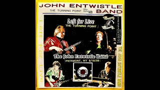 The John Entwistle Band Left for Live The Turning Point Peirmont NY 8/18/99