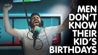Men Dont Know Their Kids Birthdays | Hit105