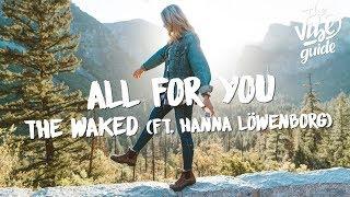 The Waked   All For You (Lyrics) Ft. Hanna Löwenborg