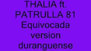 Thalia ft. Patrulla 81-Equivocada