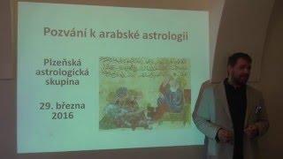 Arabská astrologie 1. díl - Mgr. Robert Jan Hřebíček - Plzeňská astrologická skupina