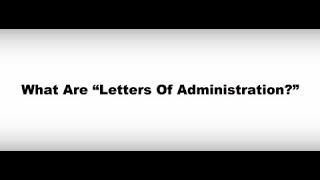 "What are ""Letters of Administration?"""