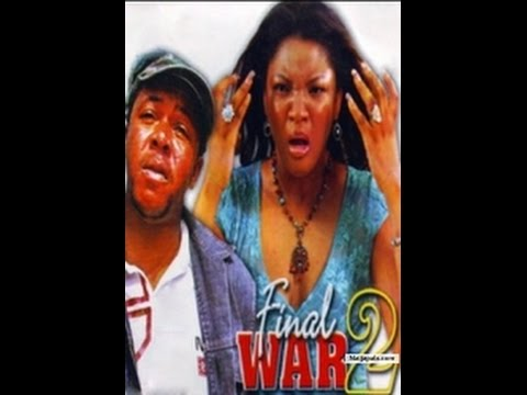 Final War (sequel to Total War) - Nigerian Nollywood Movie