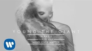 Young The Giant - Waves