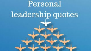 Personal Leadership Quotes