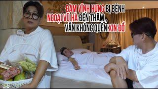 Đàm Vĩnh Hưng bị bệnh, Ngoại Vũ Hà tới thăm vẫn không quên xin đồ |Đôi Bạn Lầy Lội Nhất Showbiz Việt