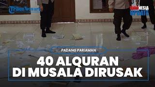Musala di Padang Pariaman Diacak-acak, 40 Alquran Dirobek dan Disebar hingga Pengeras Suara Dirusak
