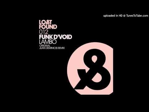 Funk D'Void~Lambo [Juan Deminicis Remix]