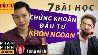 Học Đầu Tư Chứng Khoán   7 Bài Học Đầu Tư Chứng Khoán Khôn Ngoan   Phạm Minh Hoàng