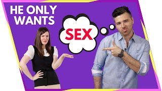 3 Jaw-Dropping Signs He Just Wants Sex: How to Tell He Isn't In It For Love