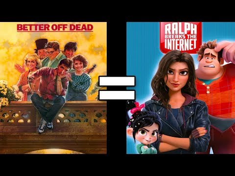 24 Reasons Better Off Dead & Ralph Breaks The Internet Are The Same Movie