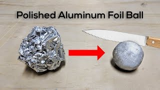 Polished Aluminum Foil Ball Challenge - Video Youtube