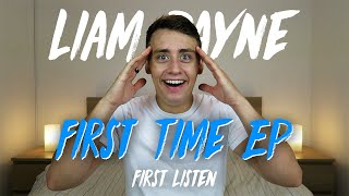 Liam Payne   First Time - EP (First Listen)