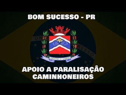 PARALISAÇÃO CAMINHONEIROS E BRASILEIROS EM BOM SUCESSO - PR 28-05-2018
