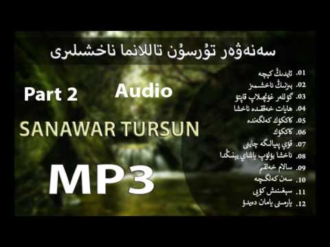 Uyghur song Uyghur nahxa MP3 part 2 [Sanubar Tursun Tallanma Nahxelere]