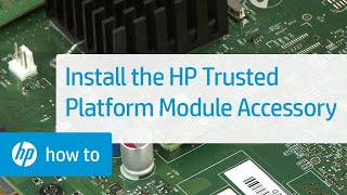 Installing the HP Trusted Platform Module Accessory