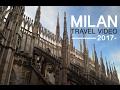 Milan, Italy - 2017 Travel Video