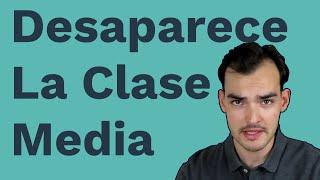 La Clase Media Desaparece en México
