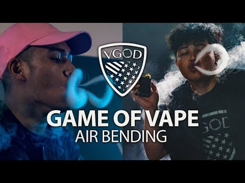 Air Bending. GAME OF V.A.P.E